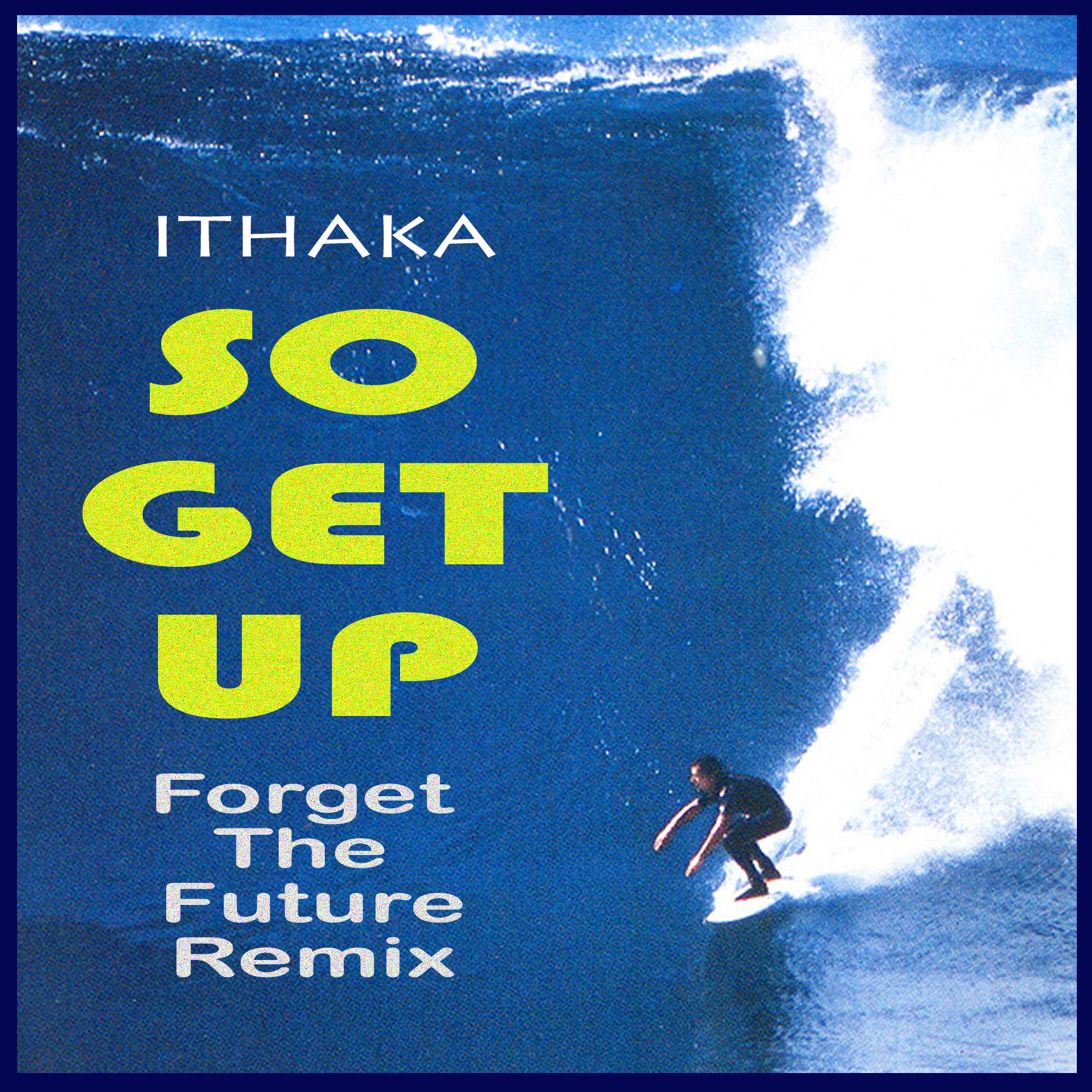 Ithaka_So Get Up_Forget The Future Remix_Front Cover