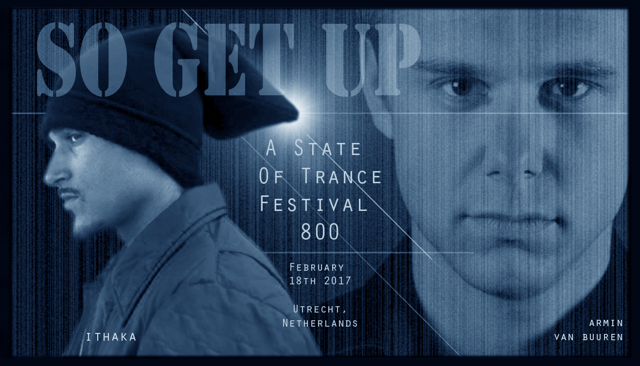 """Armin van Buuren plays ITHAKA's iconic""""So Get Up"""" acapella to open historic vinyl set at A State Of Trance Festival (Utrecht Feb. 18th 2017) https://www.youtube.com/watch?v=_9Jc1ovpXJI"""